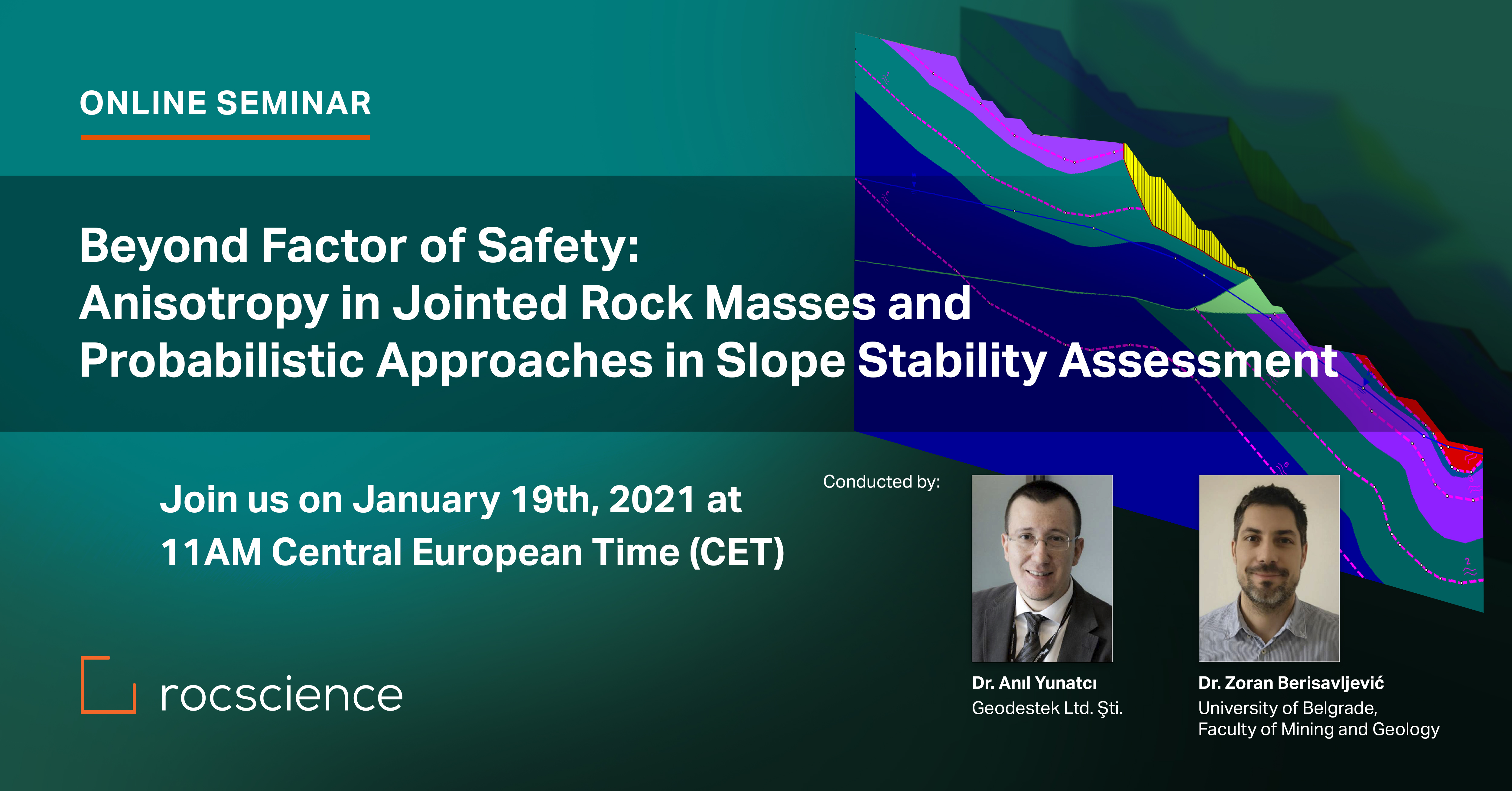 Rocscience Seminar- Beyond Factor of Safety: Anisotropy in Jointed Rock Masses and Probabilistic Approaches in Slope Stability Assessment