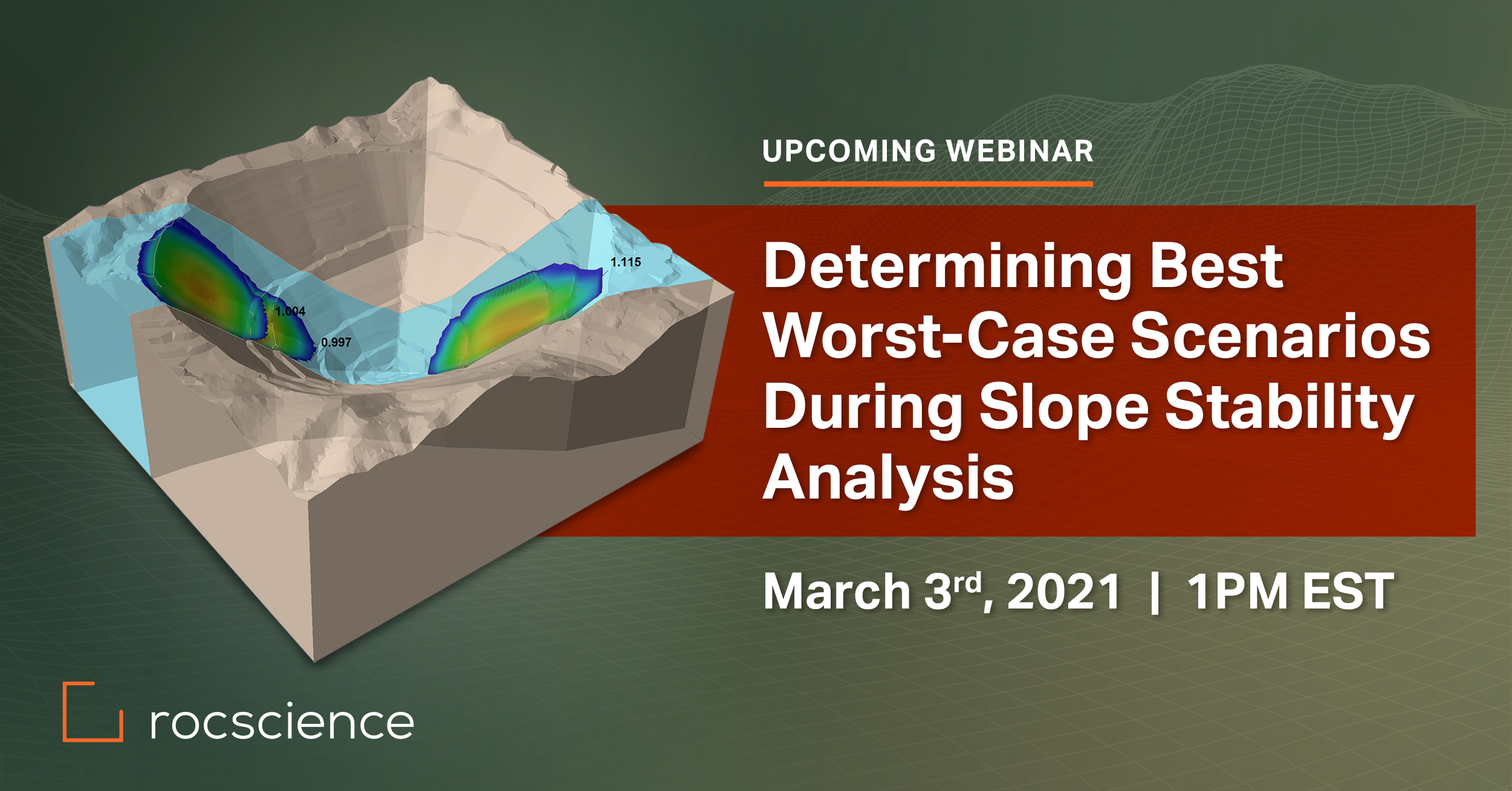 Rocscience Webinar: Determining Best Worst-Case Scenarios During Slope Stability Analysis
