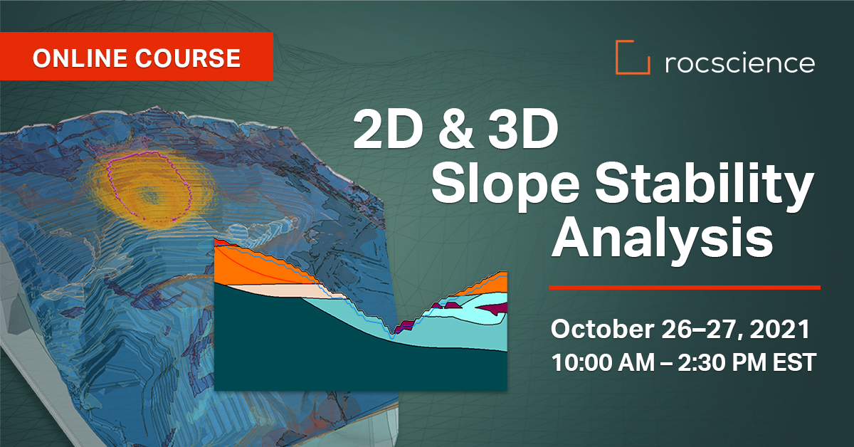 Rocscience Online Course: 2D & 3D Slope Stability Analysis (October 26-27)