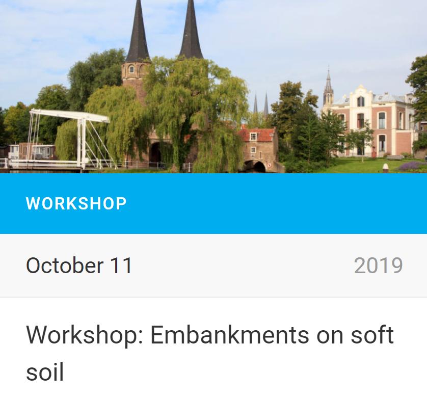 Workshop: Embankments on soft soil