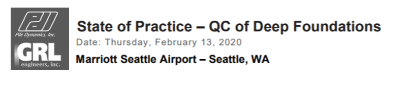 State of Practice – QC of Deep Foundations- Seattle