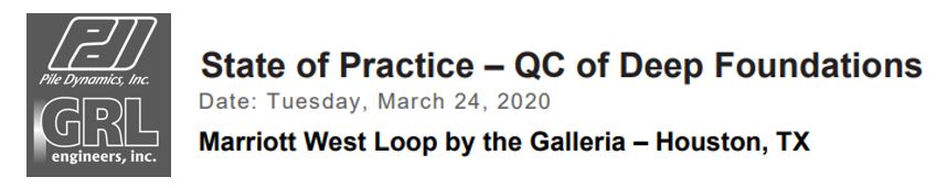 POSTPONED: State of Practice - QC of Deep Foundations– Houston