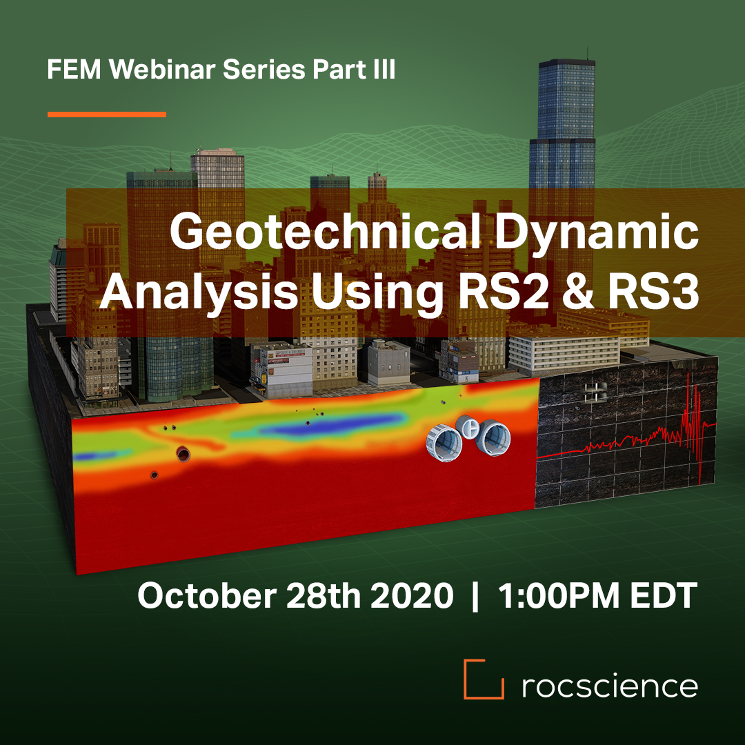 Rocscience FEM Webinar Series: Part III - Geotechnical Dynamic Analysis Using RS2 and RS3