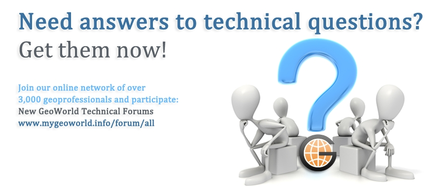 ANNOUNCING THE GEOWORLD TECHNICAL FORUMS: CONNECTING YOU WITH GEOPROFESSIONALS WHO ANSWER YOUR TECHNICAL QUESTIONS!